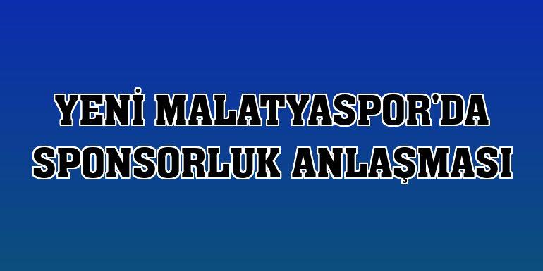Yeni Malatyaspor'da sponsorluk anlaşması