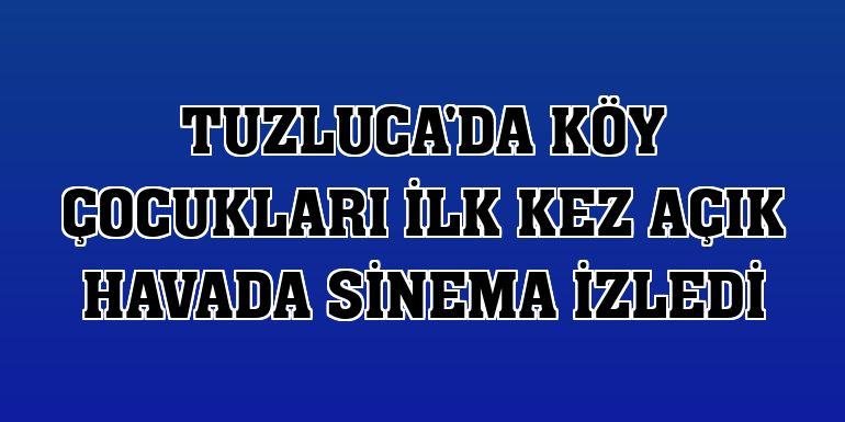 Tuzluca'da köy çocukları ilk kez açık havada sinema izledi
