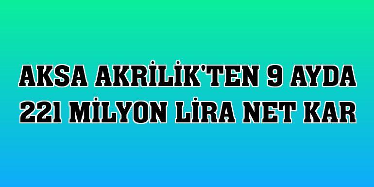 Aksa Akrilik'ten 9 ayda 221 milyon lira net kar