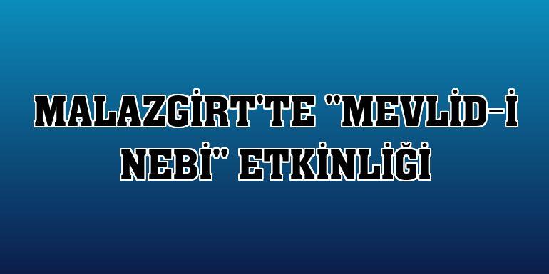 Malazgirt'te ''Mevlid-i Nebi'' etkinliği
