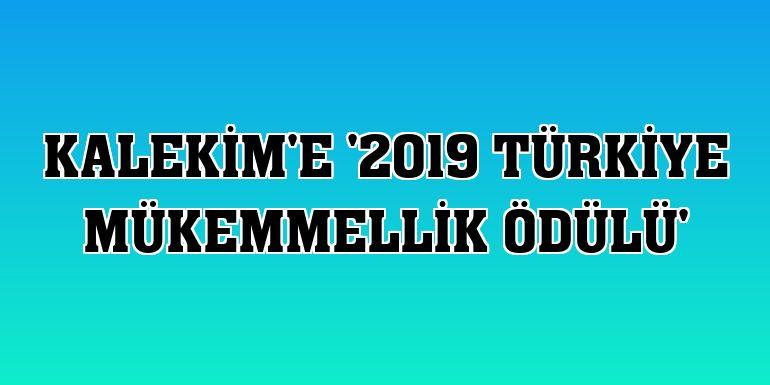 Kalekim'e '2019 Türkiye Mükemmellik Ödülü'