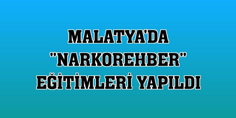 """Malatya'da """"Narkorehber"""" eğitimleri yapıldı"""
