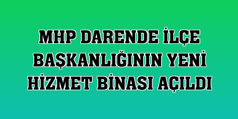 MHP Darende ilçe başkanlığının yeni hizmet binası açıldı