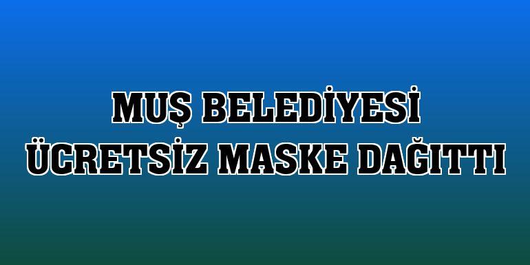 Muş Belediyesi ücretsiz maske dağıttı