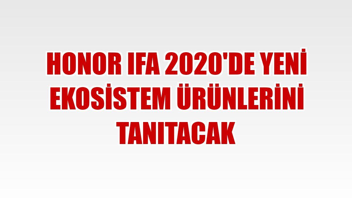 Honor IFA 2020'de yeni ekosistem ürünlerini tanıtacak