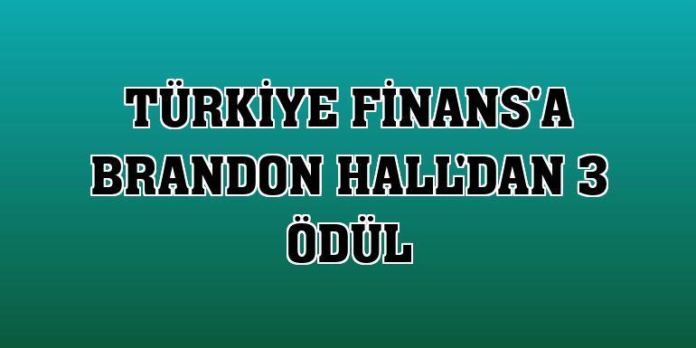 Türkiye Finans'a Brandon Hall'dan 3 ödül