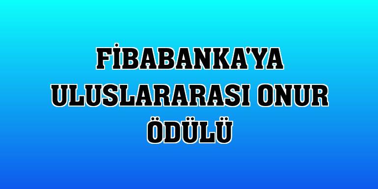 Fibabanka'ya uluslararası onur ödülü