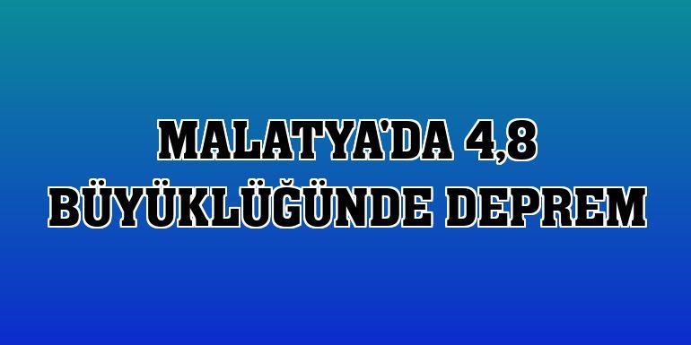 Malatya'da 4,8 büyüklüğünde deprem