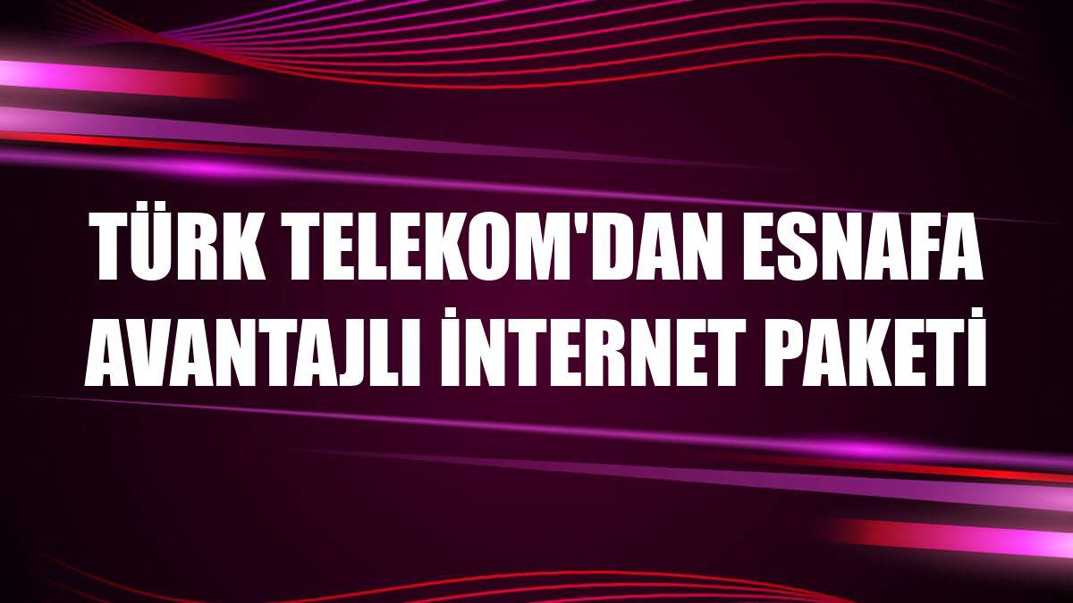 Türk Telekom'dan esnafa avantajlı internet paketi