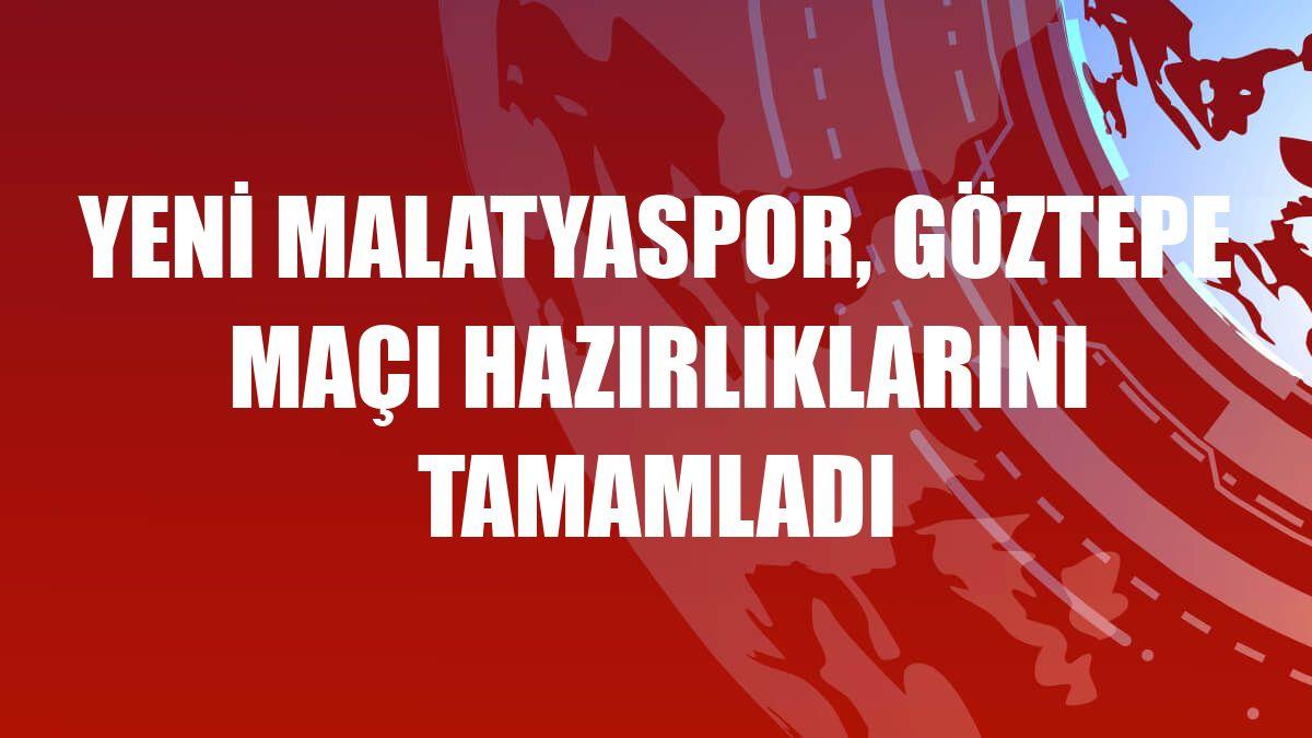Yeni Malatyaspor, Göztepe maçı hazırlıklarını tamamladı