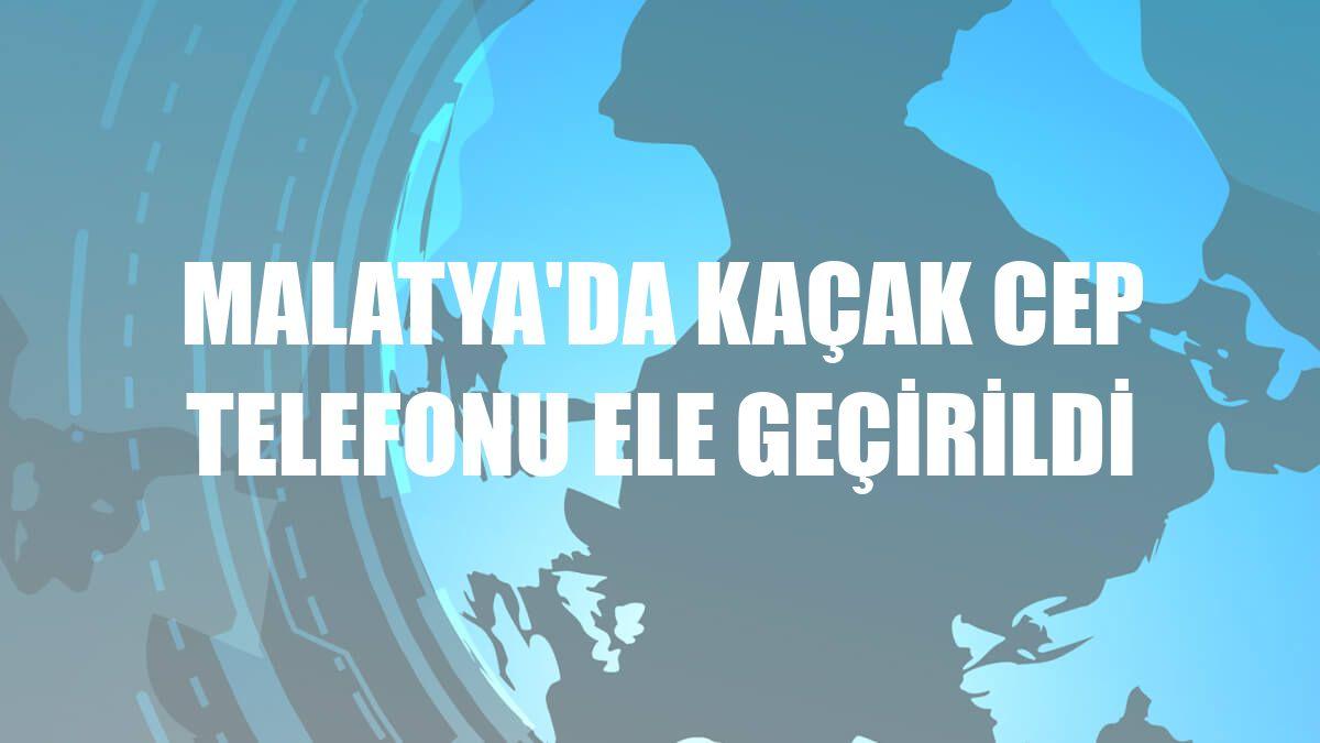 Malatya'da kaçak cep telefonu ele geçirildi
