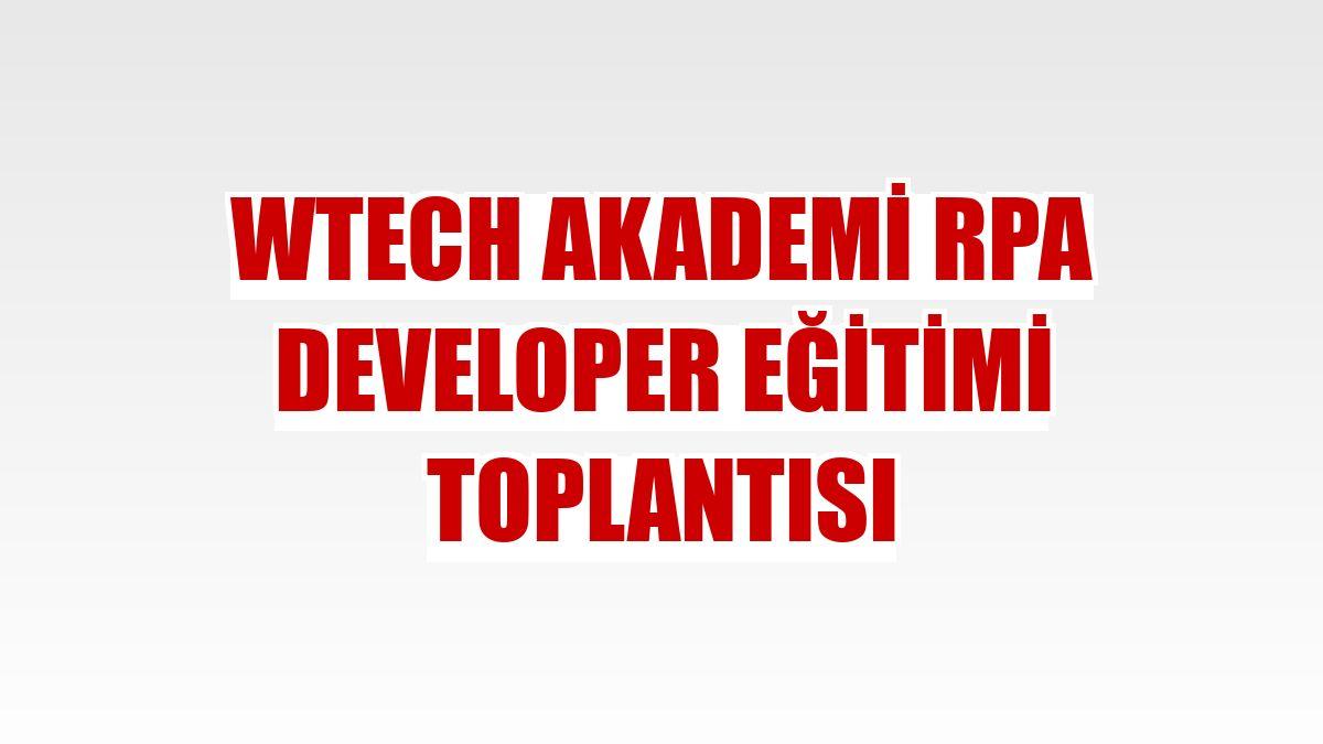 Wtech Akademi RPA Developer Eğitimi toplantısı