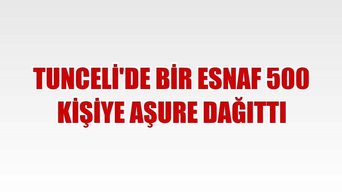 Tunceli'de bir esnaf 500 kişiye aşure dağıttı
