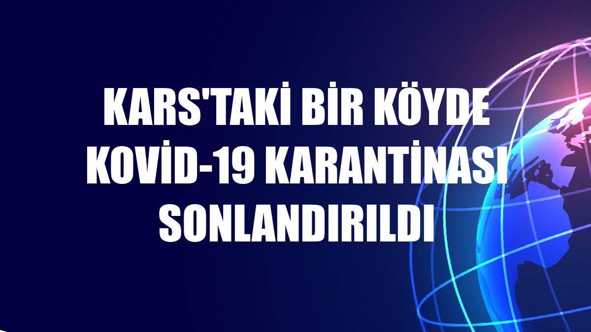 Kars'taki bir köyde Kovid-19 karantinası sonlandırıldı