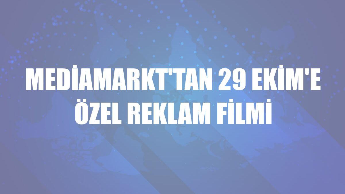 MediaMarkt'tan 29 Ekim'e özel reklam filmi