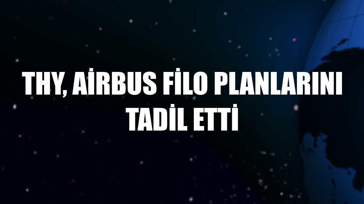 THY, Airbus filo planlarını tadil etti