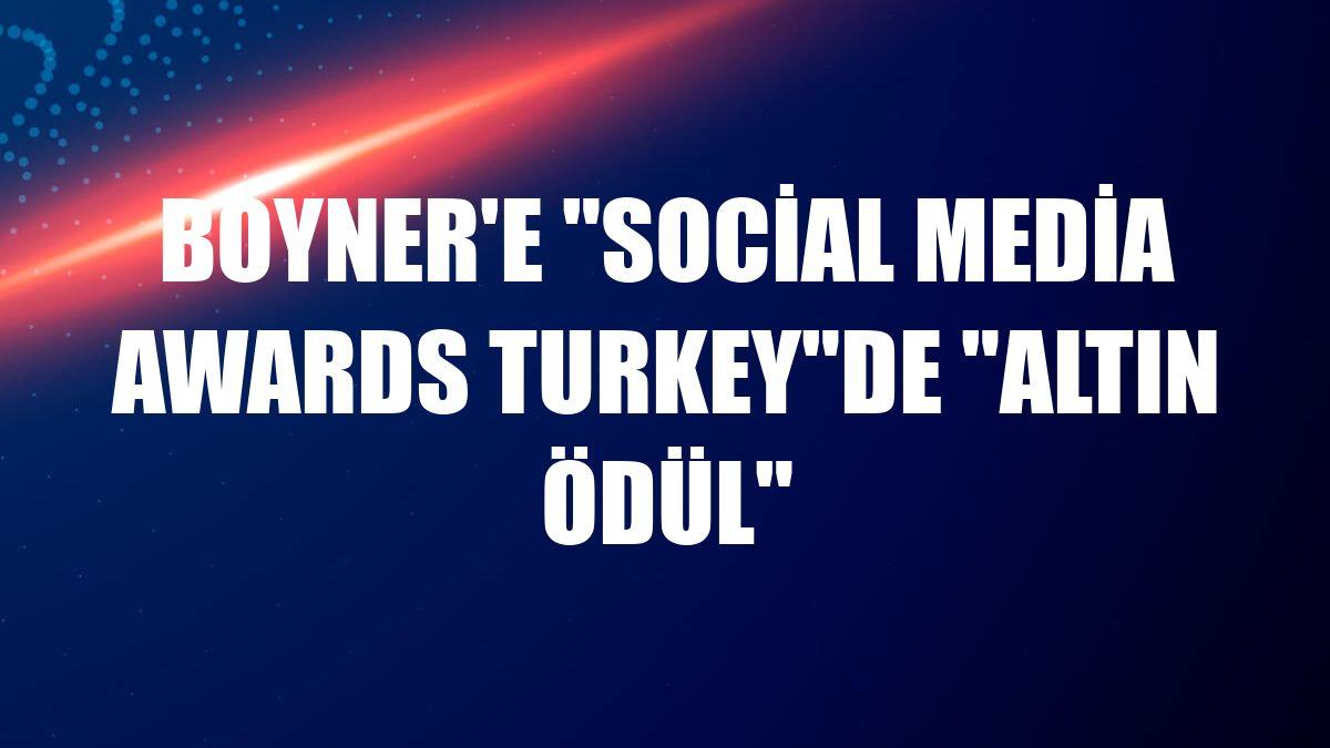 """Boyner'e """"Social Media Awards Turkey""""de """"Altın Ödül"""""""