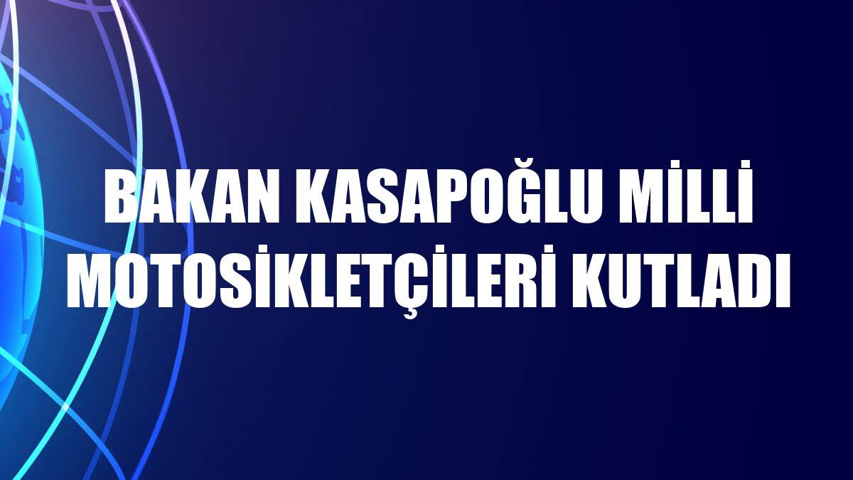 Bakan Kasapoğlu milli motosikletçileri kutladı