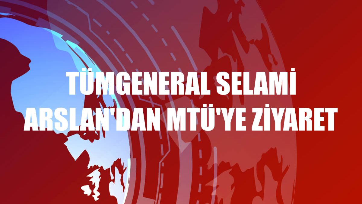 Tümgeneral Selami Arslan'dan MTÜ'ye ziyaret