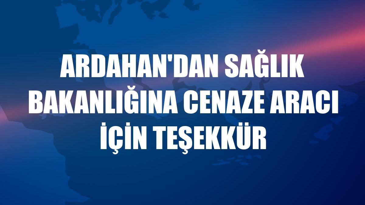 Ardahan'dan Sağlık Bakanlığına cenaze aracı için teşekkür