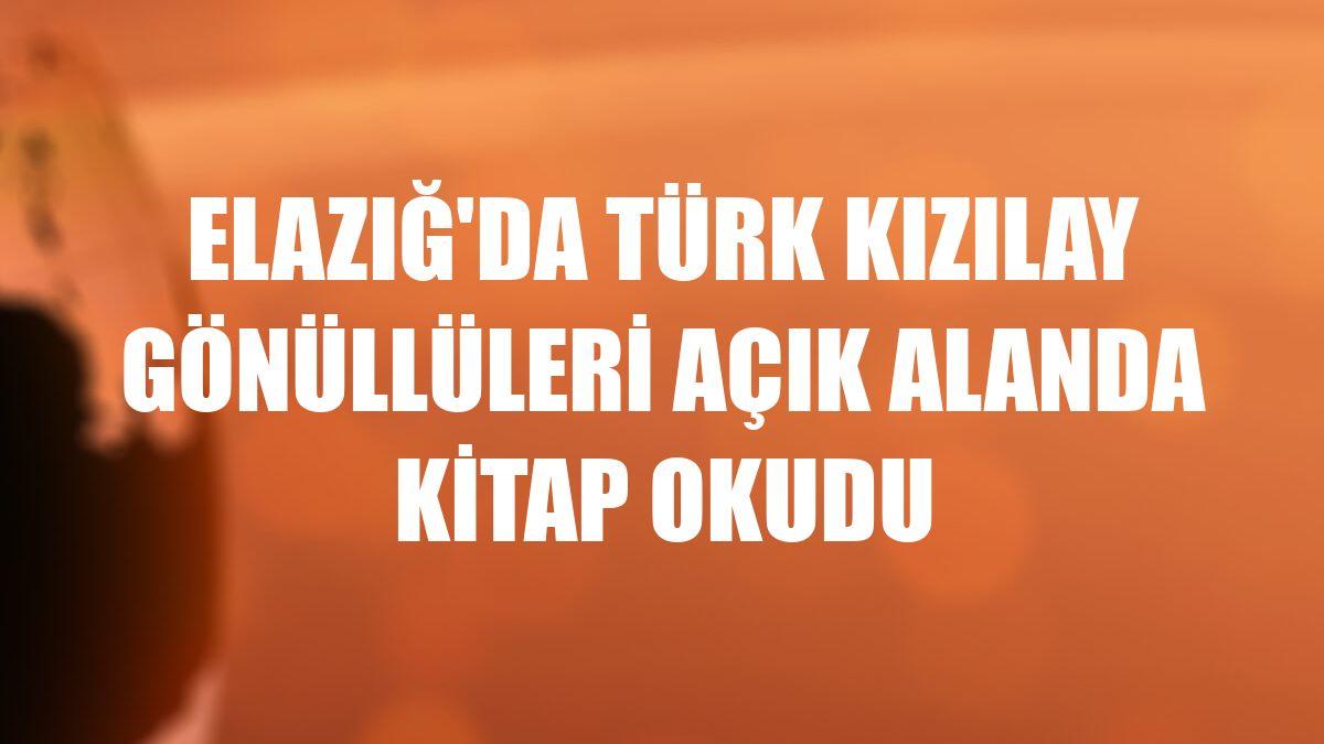 Elazığ'da Türk Kızılay gönüllüleri açık alanda kitap okudu