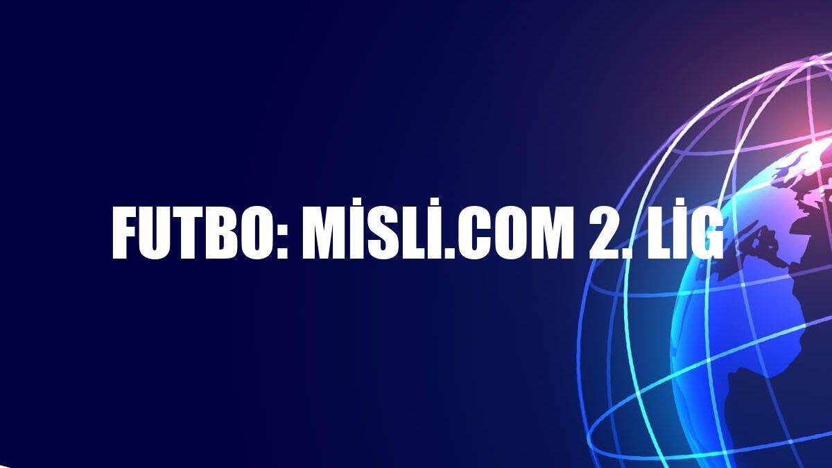 Futbo: Misli.com 2. Lig