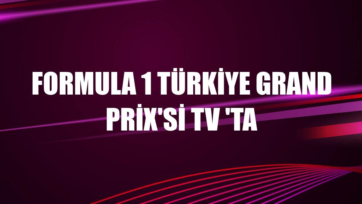 Formula 1 Türkiye Grand Prix'si TV 'ta