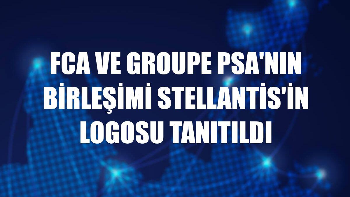 FCA ve Groupe PSA'nın birleşimi Stellantis'in logosu tanıtıldı
