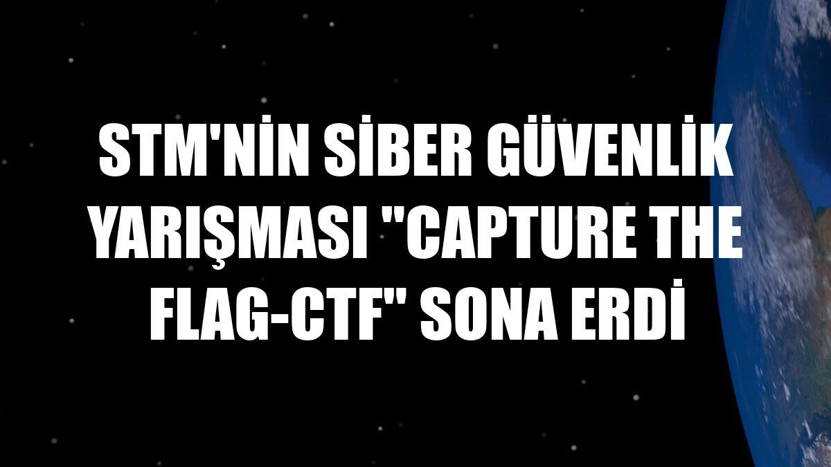 """STM'nin siber güvenlik yarışması """"Capture The Flag-CTF"""" sona erdi"""