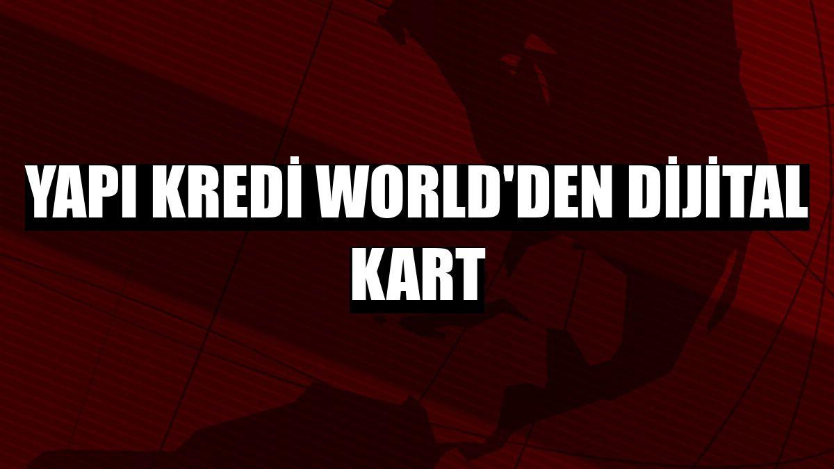 Yapı Kredi World'den dijital kart