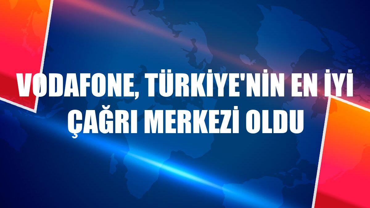 Vodafone, Türkiye'nin en iyi çağrı merkezi oldu