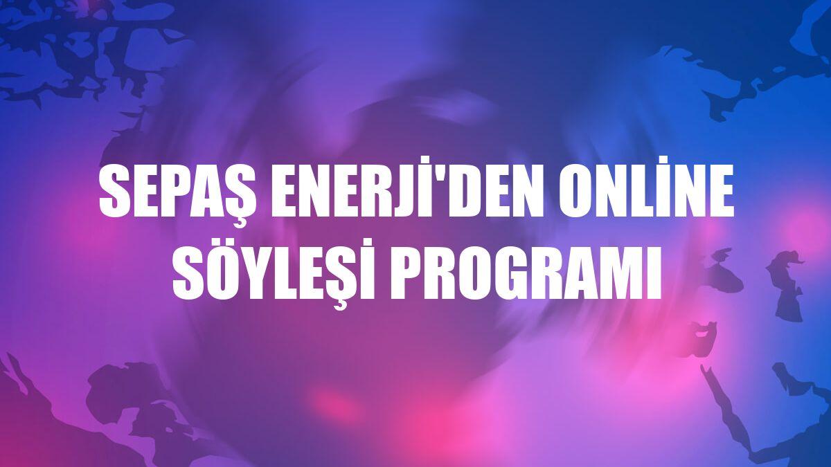 Sepaş Enerji'den online söyleşi programı