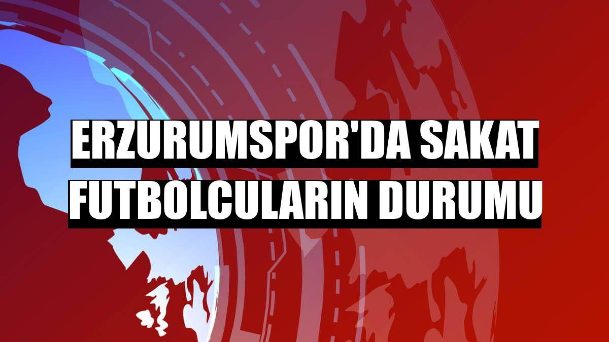 Erzurumspor'da sakat futbolcuların durumu