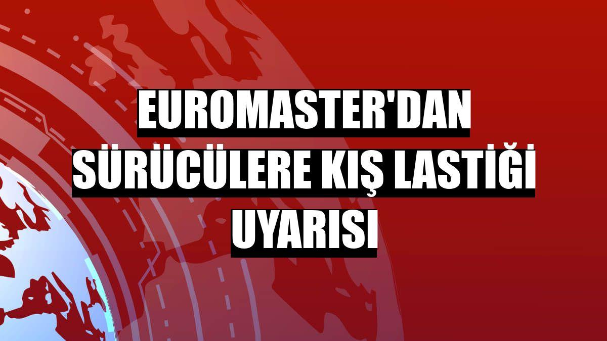 Euromaster'dan sürücülere kış lastiği uyarısı