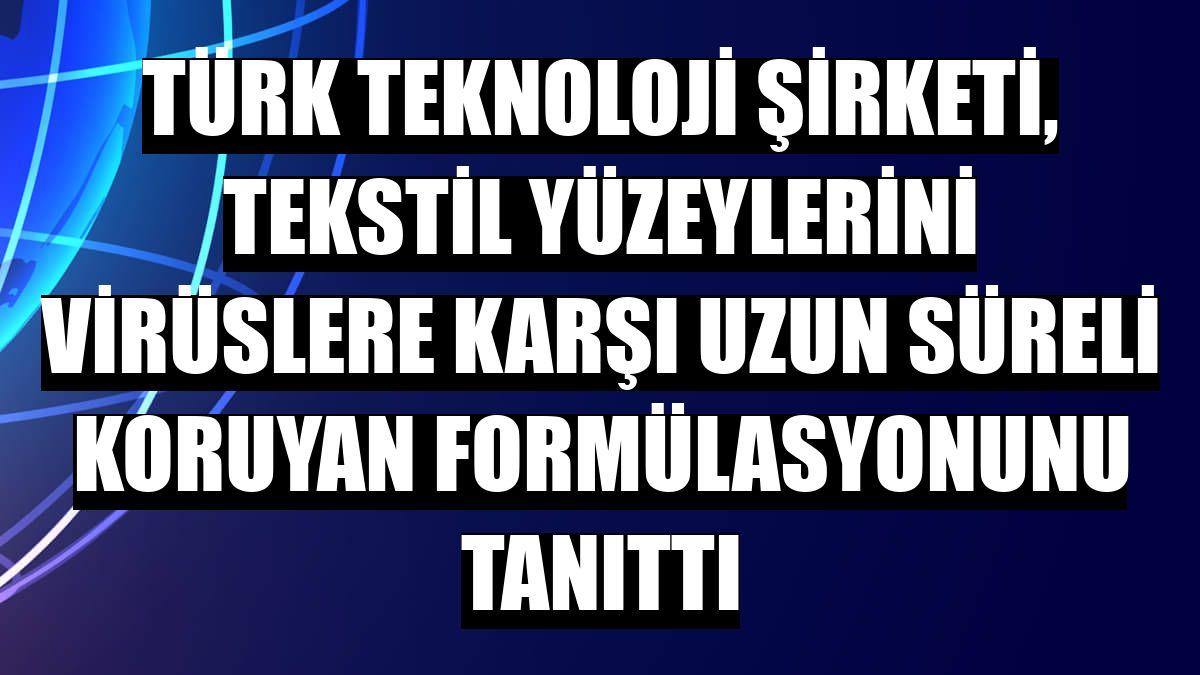 Türk teknoloji şirketi, tekstil yüzeylerini virüslere karşı uzun süreli koruyan formülasyonunu tanıttı