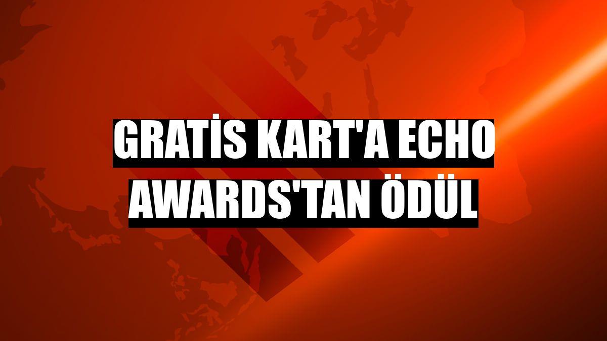 Gratis Kart'a ECHO Awards'tan ödül