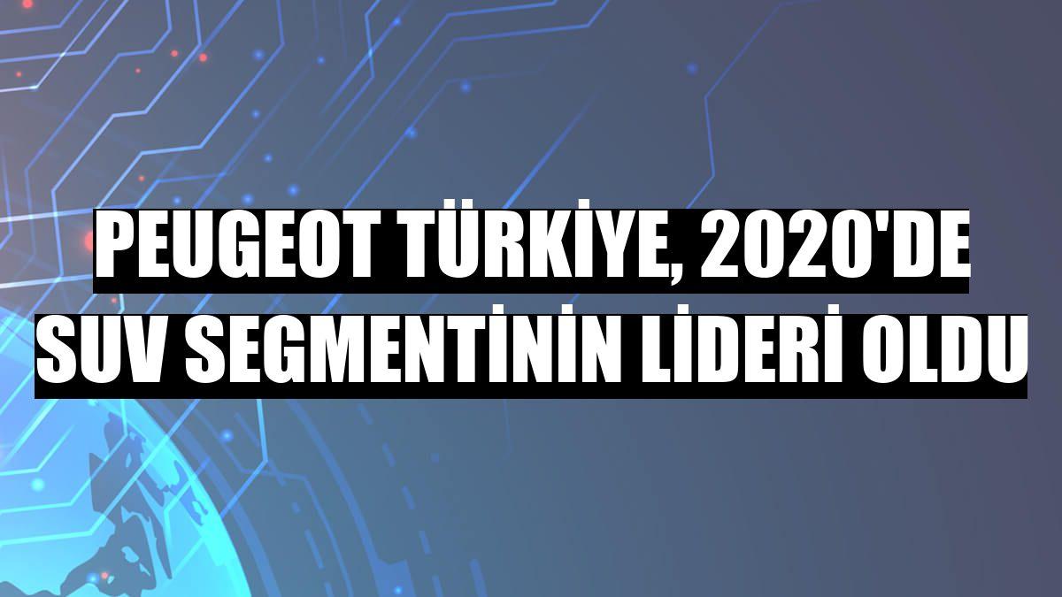 Peugeot Türkiye, 2020'de SUV segmentinin lideri oldu