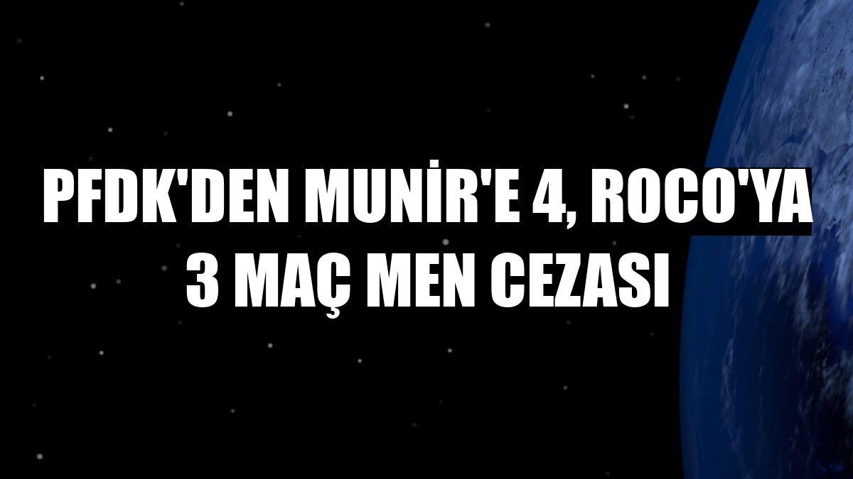 PFDK'den Munir'e 4, Roco'ya 3 maç men cezası