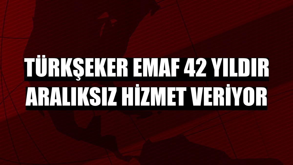 Türkşeker EMAF 42 yıldır aralıksız hizmet veriyor