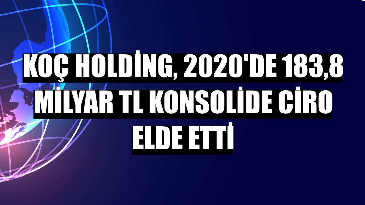 Koç Holding, 2020'de 183,8 milyar TL konsolide ciro elde etti