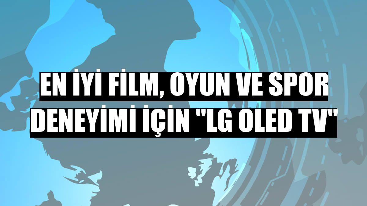 """En iyi film, oyun ve spor deneyimi için """"LG OLED TV"""""""