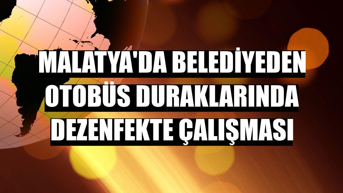 Malatya'da belediyeden otobüs duraklarında dezenfekte çalışması