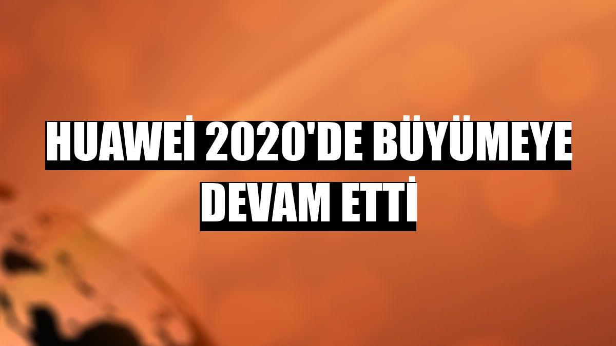 Huawei 2020'de büyümeye devam etti