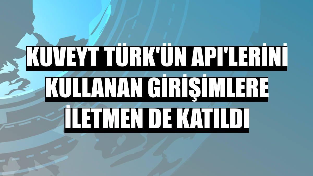 Kuveyt Türk'ün API'lerini kullanan girişimlere İletmen de katıldı