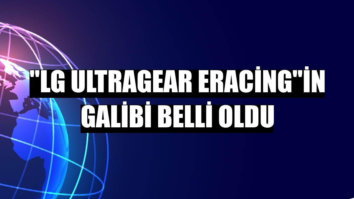 """LG UltraGear eRacing""in galibi belli oldu"