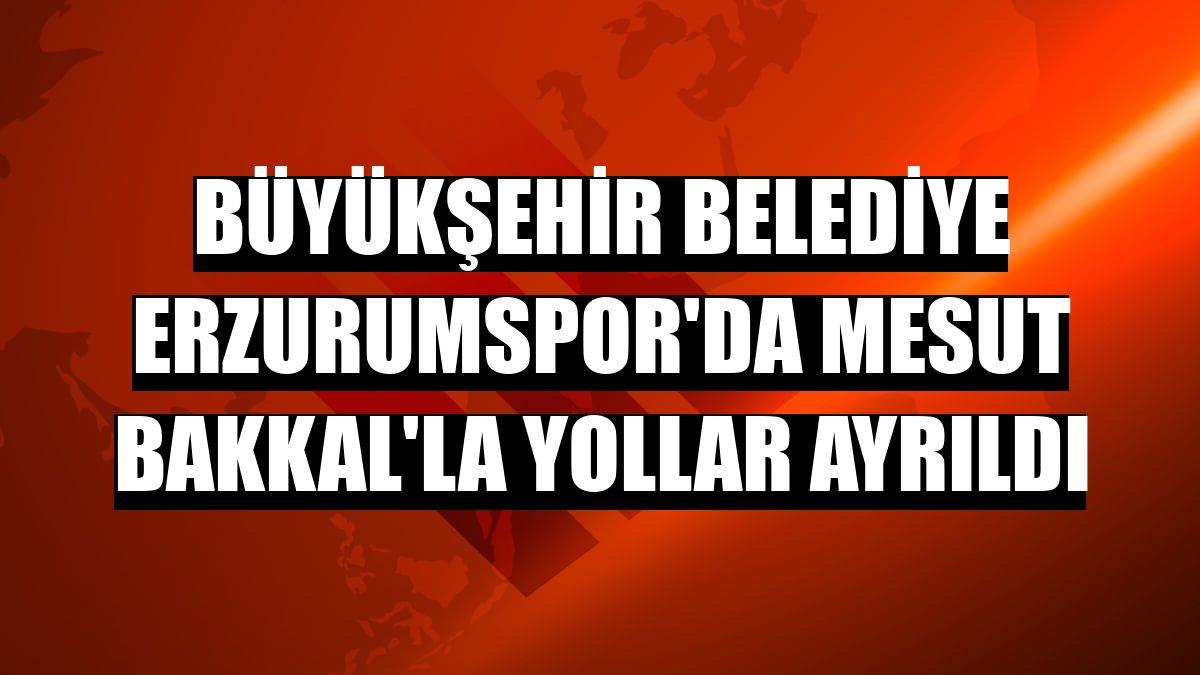 Büyükşehir Belediye Erzurumspor'da Mesut Bakkal'la yollar ayrıldı
