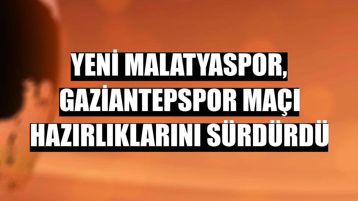 Yeni Malatyaspor, Gaziantepspor maçı hazırlıklarını sürdürdü