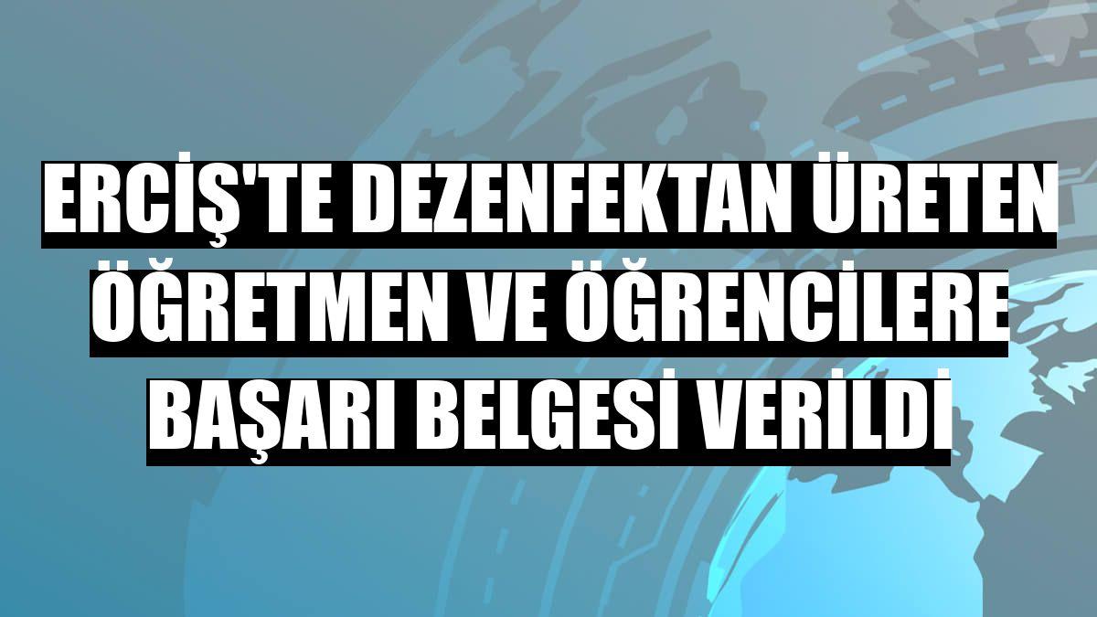 Erciş'te dezenfektan üreten öğretmen ve öğrencilere başarı belgesi verildi
