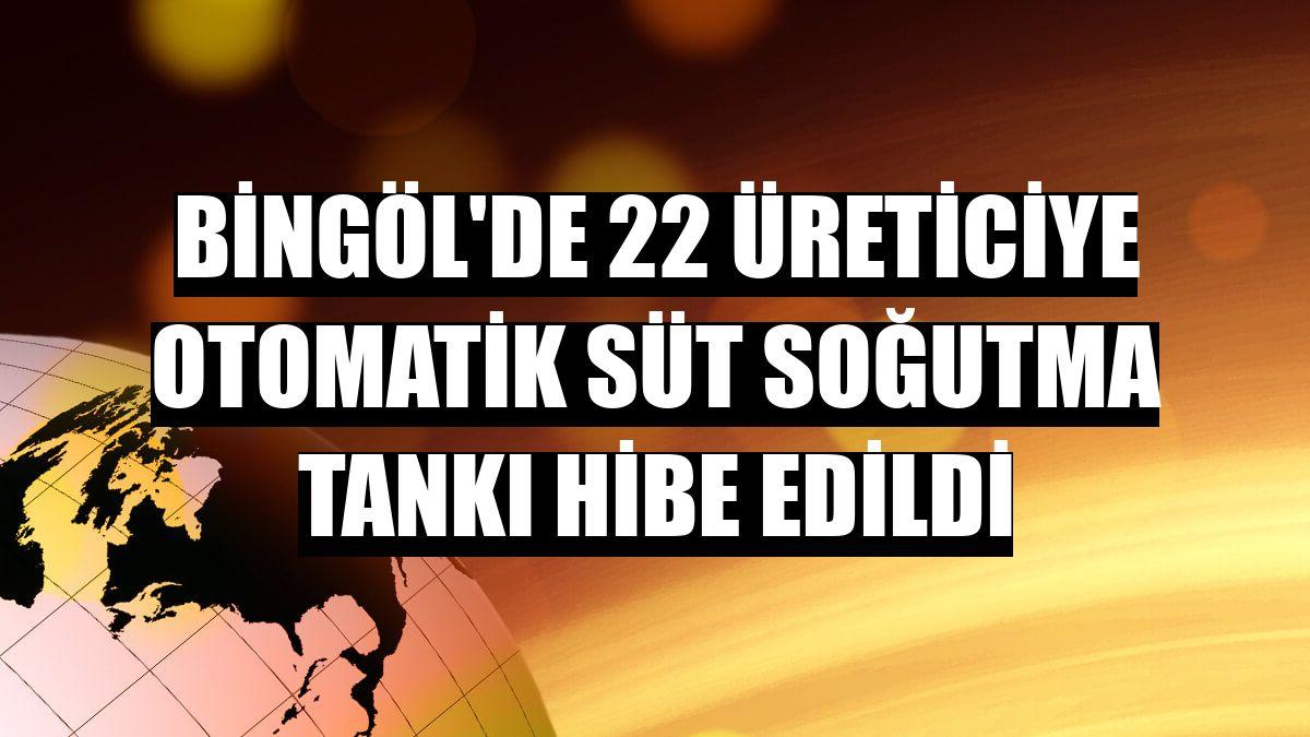 Bingöl'de 22 üreticiye otomatik süt soğutma tankı hibe edildi