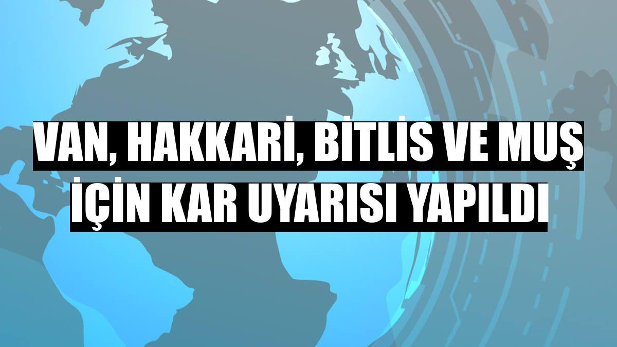 Van, Hakkari, Bitlis ve Muş için kar uyarısı yapıldı